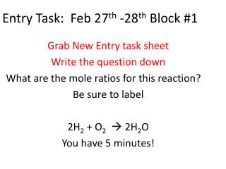 Entry Task:  Feb  27 th  -28 th  Block #1