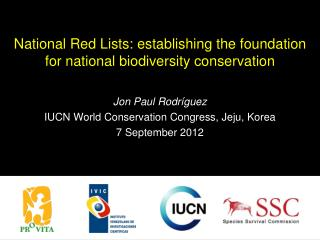 National Red Lists: establishing the foundation for national biodiversity conservation