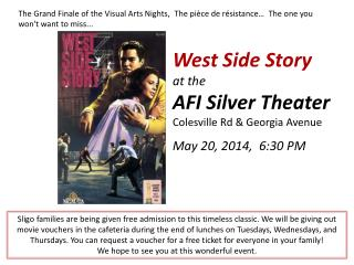 West Side Story at the  AFI Silver Theater Colesville  Rd & Georgia Avenue May 20, 2014,  6:30 PM