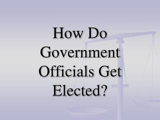 How Do Government Officials Get Elected?
