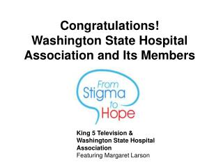Congratulations! Washington State Hospital Association and Its Members