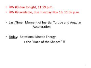 HW #8 due tonight, 11:59 p.m. HW #9 available, due Tuesday Nov 16, 11:59 p.m.