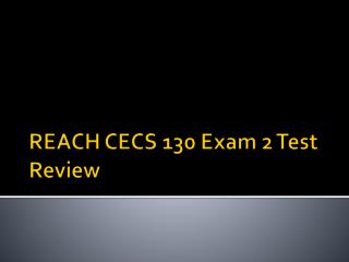 REACH CECS 130 Exam 2 Test Review