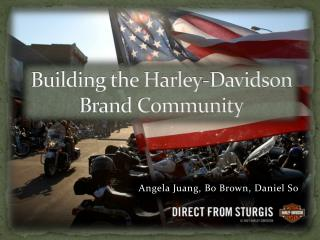 Building the Harley-Davidson Brand Community