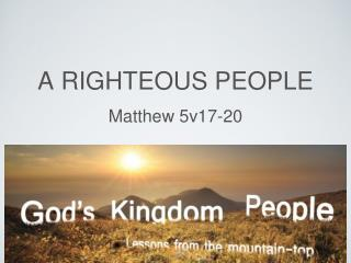 A righteous people