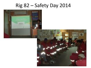 Rig 82 – Safety Day 2014