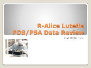 R-Alice  Lutetia  PDS/PSA Data Review