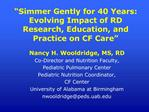 Simmer Gently for 40 Years: Evolving Impact of RD Research, Education, and Practice on CF Care