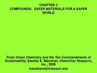 CHAPTER 3 COMPOUNDS:  SAFER MATERIALS FOR A SAFER WORLD