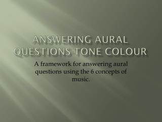 Answering Aural  Questions-Tone colour
