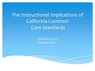 The Instructional Implications of California Common  Core Standards