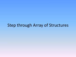 Step through Array of Structures