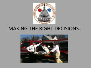 MAKING THE RIGHT DECISIONS…