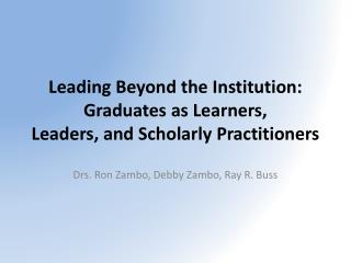 Leading Beyond the Institution: Graduates as Learners, Leaders, and Scholarly Practitioners