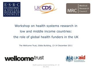 Workshop on health  s ystems  r esearch in low and middle income countries: