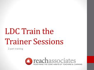 LDC Train the Trainer Sessions
