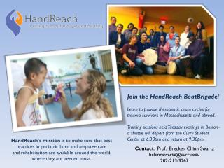 HandReach's  mission  is to make sure that best practices in pediatric burn and amputee care