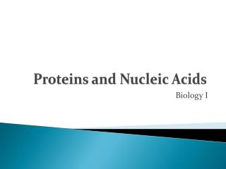 Proteins and Nucleic Acids