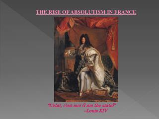 THE RISE OF ABSOLUTISM IN FRANCE