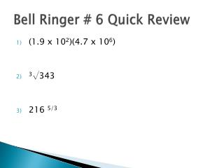 Bell Ringer #  6 Quick Review