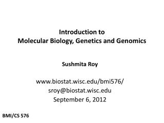 Introduction to  Molecular  Biology, Genetics  and Genomics