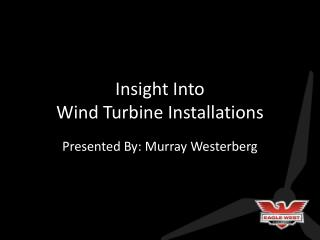 Insight Into Wind Turbine Installations