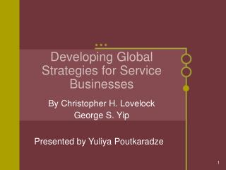 Developing Global Strategies for Service Businesses