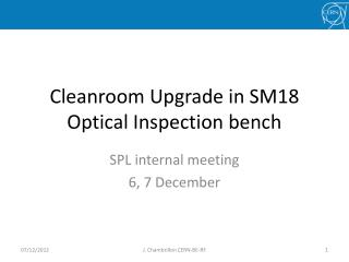 Cleanroom Upgrade in SM18 Optical Inspection bench