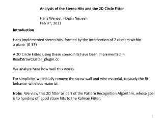 Analysis of the Stereo Hits and the 2D Circle Fitter  Hans Wenzel, Hogan Nguyen Feb 9 th , 2011
