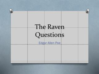 The Raven Questions