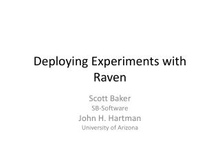 Deploying Experiments with Raven