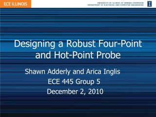 Designing a Robust Four-Point and Hot-Point Probe
