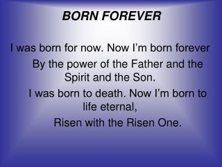 BORN FOREVER