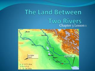 The Land Between  Two Rivers