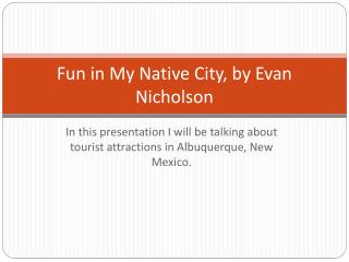 Fun in My Native City, by Evan Nicholson