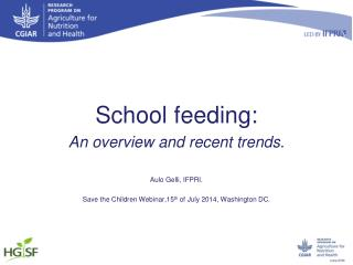 School feeding: An overview and recent trends. Aulo Gelli, IFPRI.