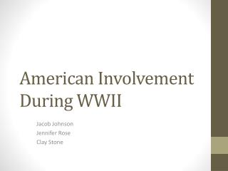 American Involvement During WWII