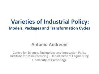 Varieties of Industrial Policy:  Models, Packages and Transformation Cycles