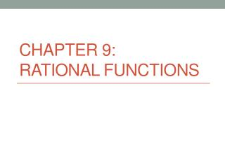 Chapter 9: Rational Functions