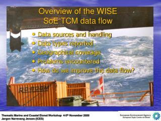 Overview of the WISE  SoE  TCM data flow