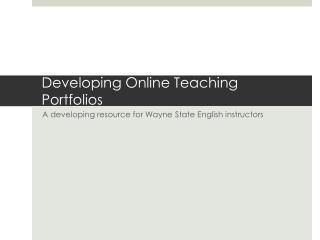 Developing Online Teaching Portfolios