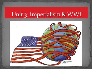 Unit 3: Imperialism & WWI