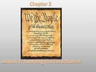 Chapter  2 Section  5: Ratifying the Constitution