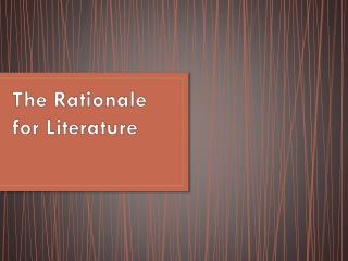 The Rationale for Literature