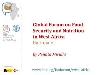 Global Forum  on  Food Security  and  Nutrition in West Africa Rationale  by  Renata Mirulla
