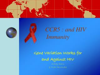 CCR5 : and HIV Immunity