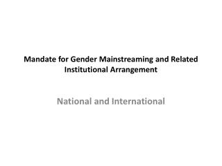 Mandate for Gender Mainstreaming and Related Institutional Arrangement