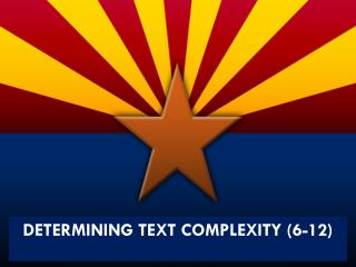 DETERMINING TEXT COMPLEXITY (6-12)