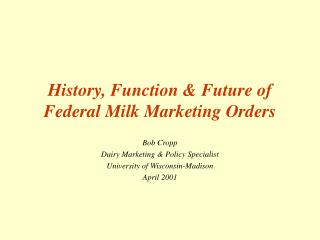 History, Function & Future of Federal Milk Marketing Orders