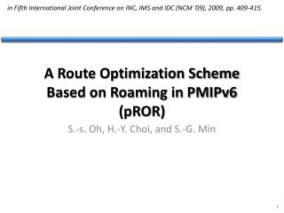 A Route Optimization Scheme Based on Roaming in PMIPv6 ( pROR )